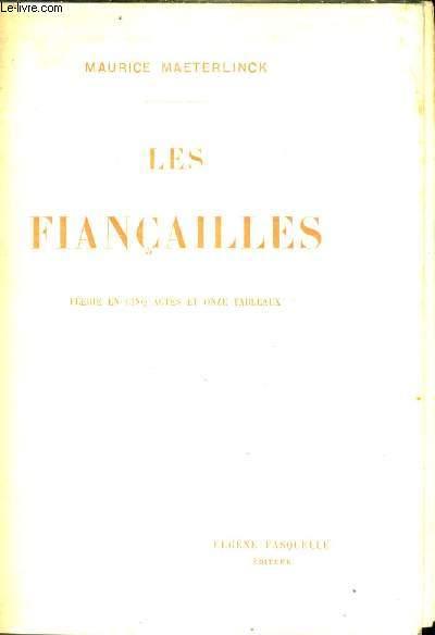 LES FIANCAILLES - FEERIE EN CINQ ACTES ET ONZE TABLEAUX.