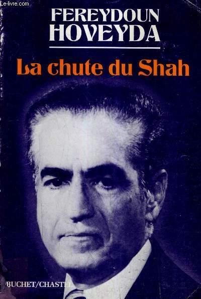 LA CHUTE DU SHAH.