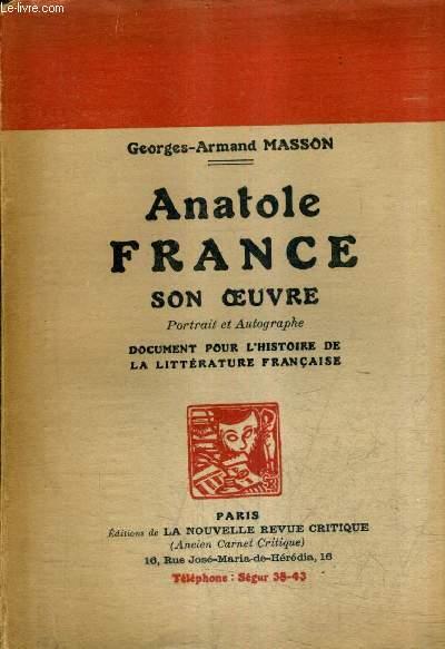 ANATOLE FRANCE SON OEUVRE - PORTRAIT ET AUTOGRAPHE DOCUMENT POUR L'HISTOIRE DE LA LITTERATURE FRANCAISE.