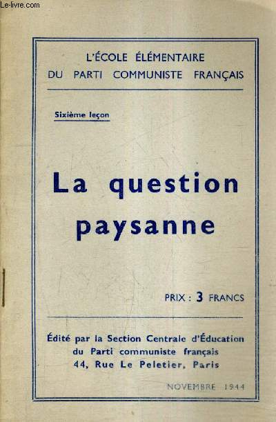 LA QUESTION PAYSANNE - SIXIEME LECON - L'ECOLE DU PARTI COMMUNISTE FRANCAIS.