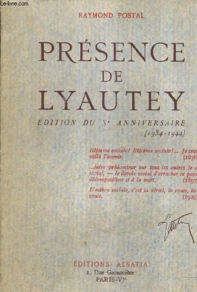 PRESENCE DE LYAUTEY EDITION DU XE ANNIVERSAIRE 1934-1944.