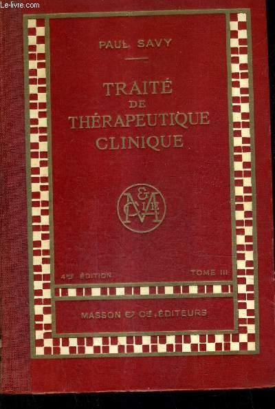 TRAITE DE THERAPEUTIQUE CLINIQUE - TOME 3 - 4EME EDITION.
