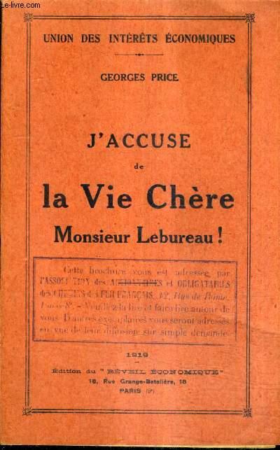 J'ACCUSE DE LA VIE CHERE MONSIEUR LEBUREAU ! - UNION DES INTERETS ECONOMIQUES.