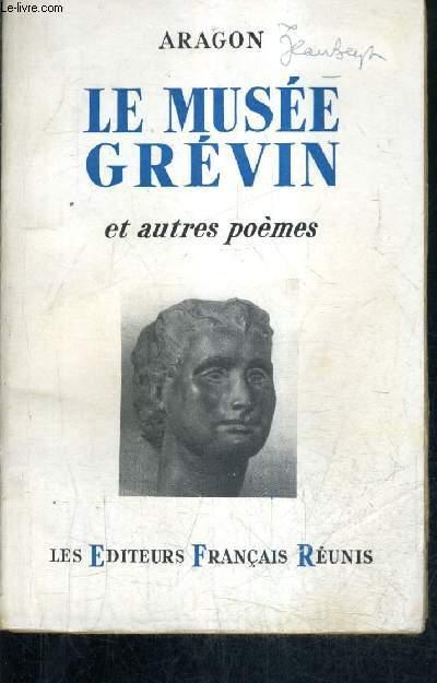 LE MUSEE GREVIN ET AUTRES POEMES.