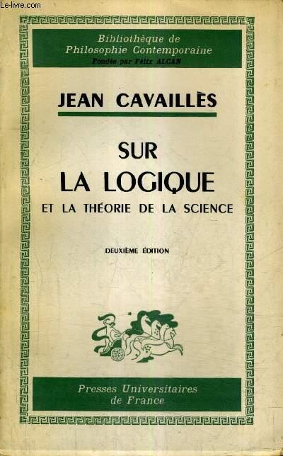 SUR LA LOGIQUE ET LA THEORIE DE LA SCIENCE / 2E EDITION.