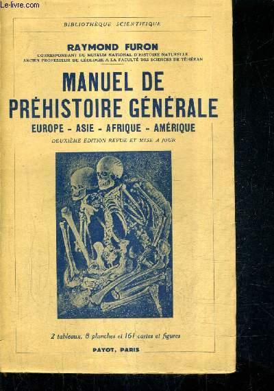 MANUEL DE PREHISTOIRE GENERALE EUROPE ASIE AFRIQUE AMERIQUE - 2E EDITION REVUE ET MISE A JOUR.