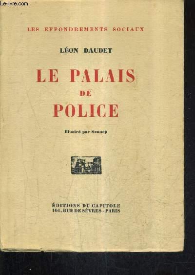 LE PALAIS DE POLICE / COLLECTION LES EFFONDREMENTS SOCIAUX.