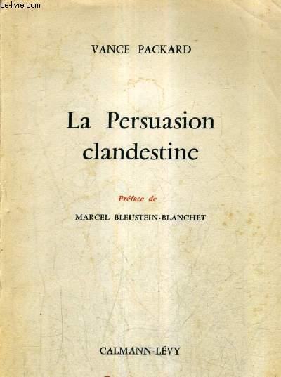 LA PERSUASION CLANDESTINE .