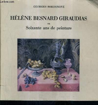 HELENE BESNARD GIRAUDIAS OU SOIXANTE ANS DE PEINTURE.
