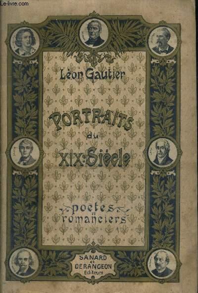 PORTRAITS DU XIXE SIECLE - TOME 1 : POETES ET ROMANCIERS.
