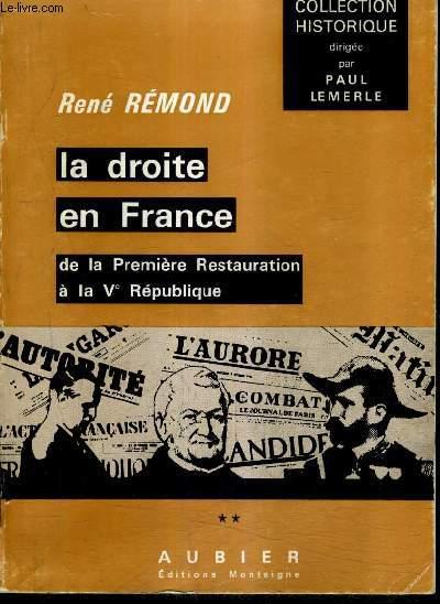 LA DROITE EN FRANCE DE LA PREMIERE RESTAURATION A LA VE REPUBLIQUE - TOME 2 : 1940 JUIN 1968 - 3E EDITION REVUE AUGMENTEE ET MISE A JOUR.