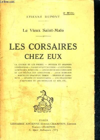 LE VIEUX SAINT MALO - LES CORSAIRES CHEZ EUX.