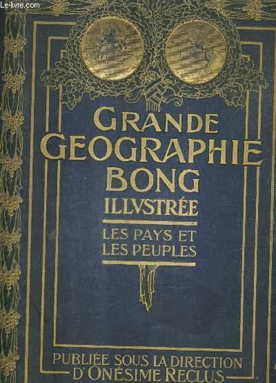 GRANDE GEOGRAPHIE BONG ILLUSTREE - LES PAYS ET LES PEUPLES - TOME 1 .