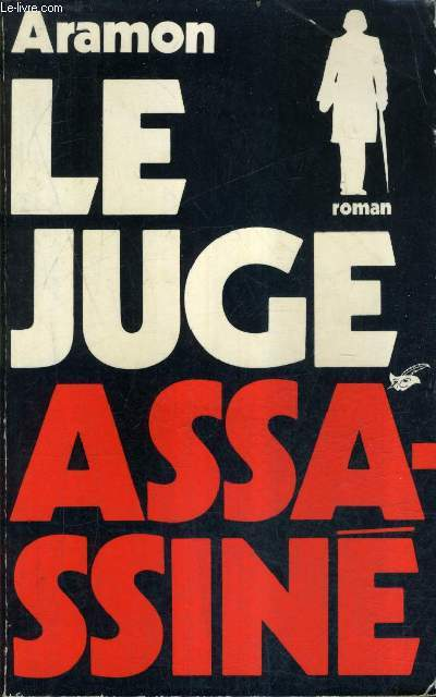 LE JUGE ASSASSINE - ROMAN.