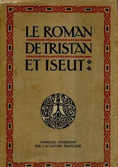 LE ROMAN DE TRISTAN ET ISEUT / 322e EDITION.