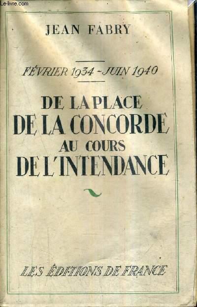 DE LA PLACE DE CONCORDE AU COURS DE L'INTENDANCE - FEVRIER 1934 - JUIN 1940.