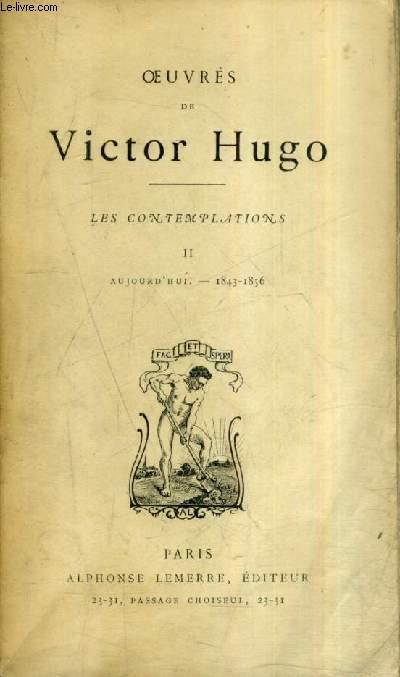 OEUVRES DE VICTOR HUGO - LES CONTEMPLATIONS - TOME 2 : AUJOURD'HUI - 1843-1856.