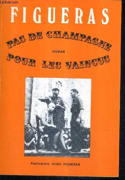 PAS DE CHAMPAGNE POUR LES VAINCUS.