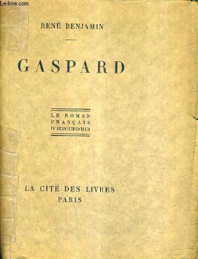 GASPARD - LE ROMAN FRANCAIS D'AUJOURD'HUI.