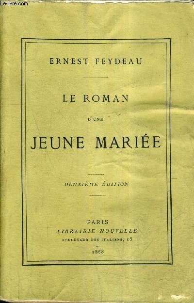 LE ROMAN D'UNE JEUNE MARIEE - 2E EDITION.