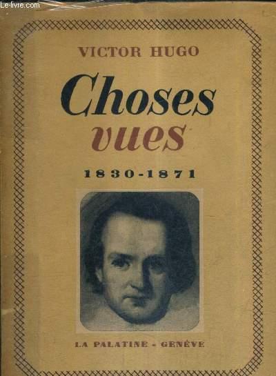 CHOSES VUES 1830-1871.