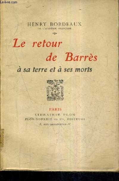 LE RETOUR DE BARRES A SA TERRE ET A SES MORTS.