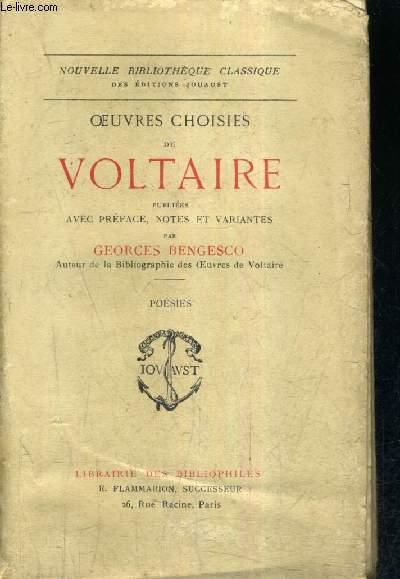 OEUVRES CHOISIES DE VOLTAIRE PUBLIEES AVEC PREFACE NOTES ET VARIANTES PAR GEORGES BENGESCO - POESIES.