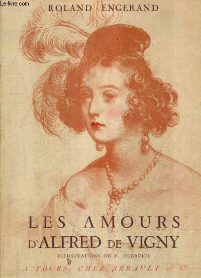 LES AMOURS D'ALFRED DE VIGNY.