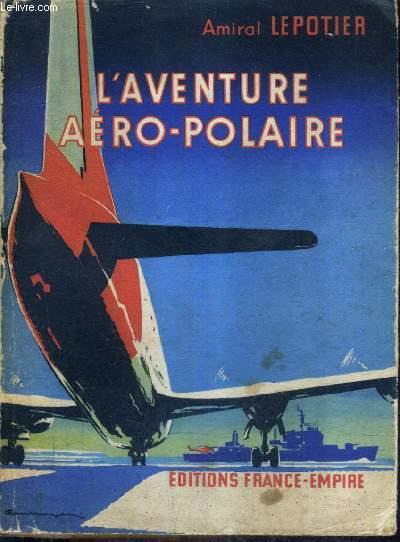 L'AVENTURE AERO POLAIRE.