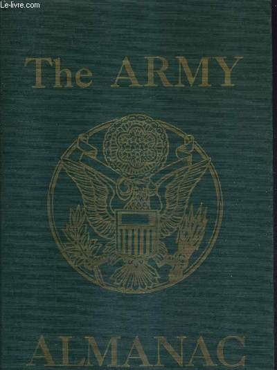 THE ARMY ALMANAC * A BOOKS OF FACTS CONCERNING THE UNITED STATES ARMY.