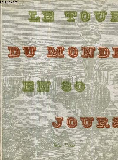 LE TOUR DU MONDE EN 80 JOURS - LES VOYAGES EXTRAORDINAIRES.