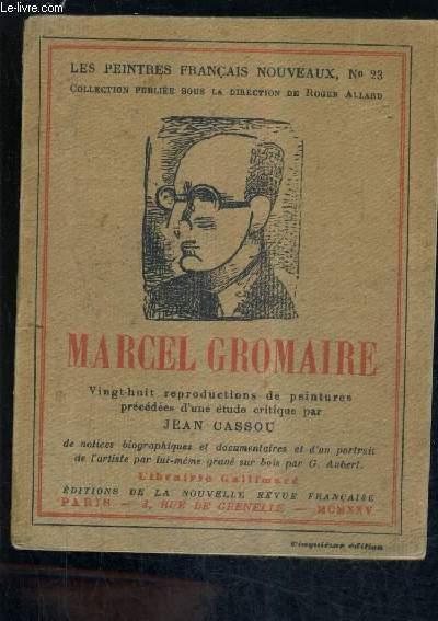 LES PEINTRES FRANCAIS NOUVEAUX N°23 MARCEL GROMAIRE - 28 REPRODUCTIONS DE PEINTURES PRECEDEES D'UNE ETUDE CRITIQUE PAR JEAN CASSOU .