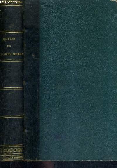 OEUVRES DE HEGESIPPE MOREAU - NOUVELLE EDITION PRECEDEE D'UNE NOTICE LITTERAIRE - LE MYOSOTIS POESIES DIVERSES CONTES EN PROSE.