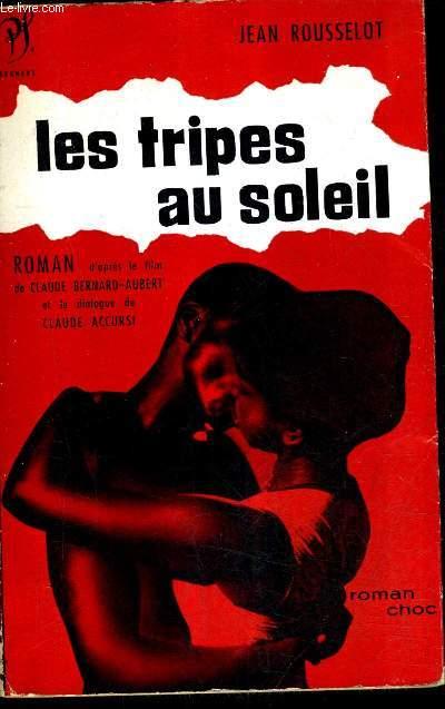 LES TRIPES AU SOLEIL - ROMAN D'APRES LE FILM DE CLAUDE BERNARD AUBERT ET LE DIALOGUE DE CLAUDE ACCURSI.