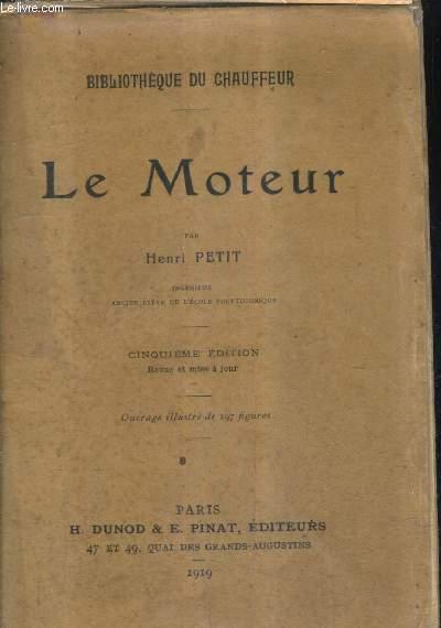 LE MOTEUR - BIBLIOTHEQUE DU CHAUFFEUR - 5E EDITION REVUE ET MISE A JOUR.