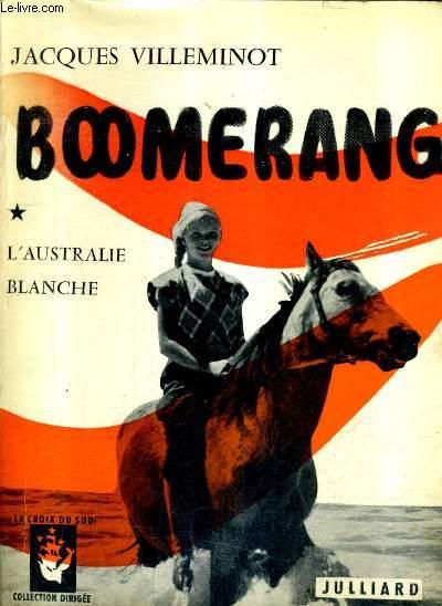 BOOMERANG - TOME 1 : L'AUSTRALIE BLANCHE.