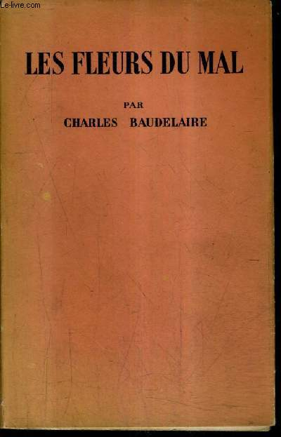 LES FLEURS DU MAL - BIBLIOTHEQUE DE CLUNY VOLUME 3.