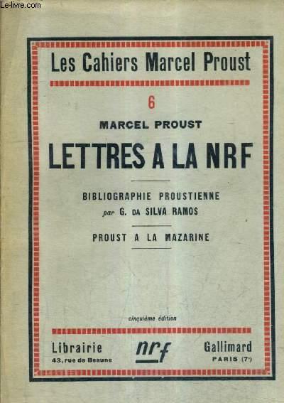 LETTRES A LA NRF - BIBLIOGRAPHIE PROUSTIENNE PAR G. DA SILVA RAMOS - PROUST A LA MAZARINE / 5E EDITION.