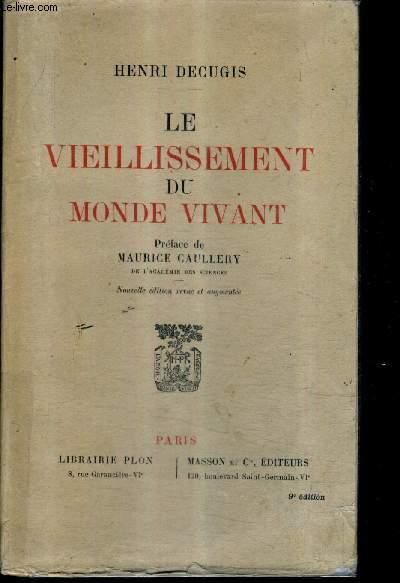 LE VIEILLISSEMENT DU MONDE VIVANT / NOUVELLE EDITION REVUE ET AUGMENTEE.