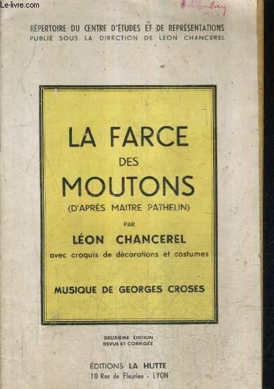 LA FARCE DES MOUTONS (D'APRES MAITRE PATHELIN) - MUSIQUE DE GEORGES CROSES - 2E EDITION REVUE ET CORRIGEE.