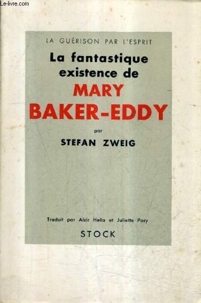 LA FANTASTIQUE EXISTENCE DE MARY BAKER EDDY.