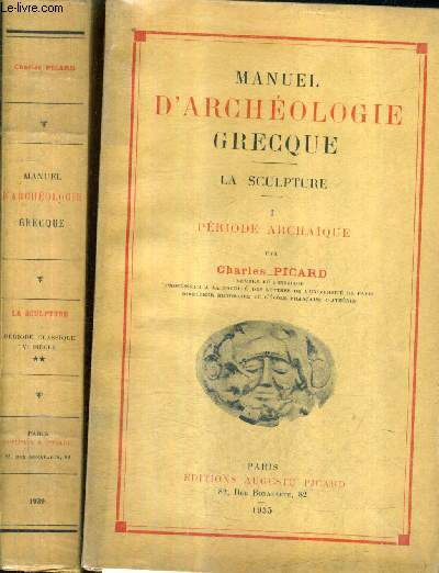 MANUEL D'ARCHEOLOGIE GRECQUE - LA SCULPTURE - EN DEUX TOMES - TOME 1 : PERIODE ARCHAIQUE - TOME 2 : PERIODE CLASSIQUE VE SIECLE.