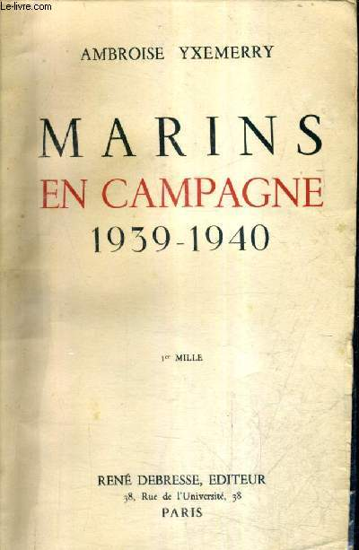 MARINS EN CAMPAGNE 1939-1940 .