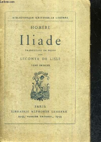 ILIADE - TRADUCTION EN PROSE PAR LECONTE DE LISLE - TOME 1.