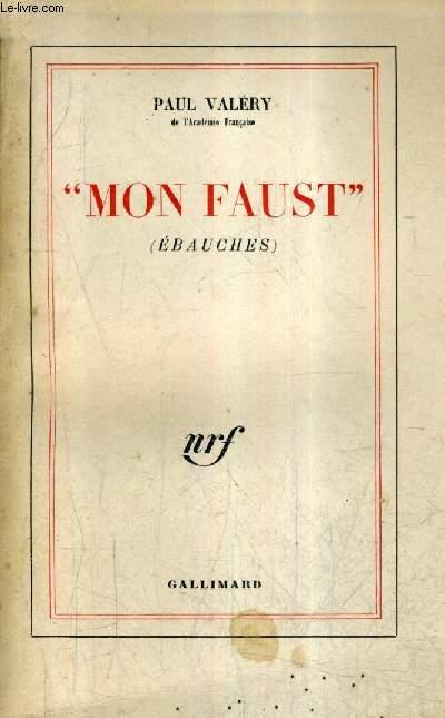 MON FAUST (EBAUCHES) / 38E EDITION.