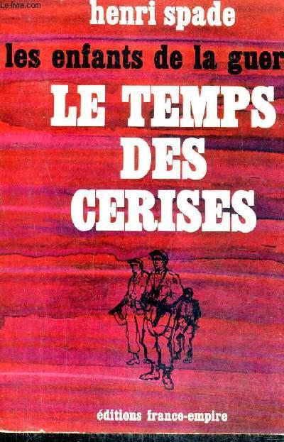 LES ENFANTS DE LA GUERRE - LE TEMPS DES CERISES.