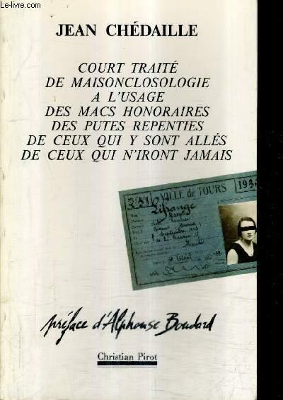 COURT TRAITE DE MAISONCLOSOLOGIE A L'USAGE DES MACS HONORAIRES DES PUTES REPENTIES DE CEUX QUI Y SONT ALLES DE CEUX QUI N'IRONT JAMAIS.