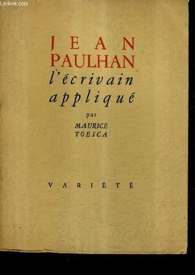 JEAN PAULHAN L'ECRIVAIN APPLIQUE.