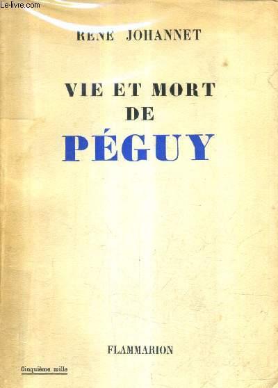 VIE ET MORT DE PEGUY