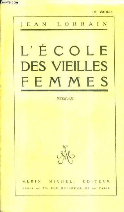 L'ECOLE DES VIEILLES FEMMES - ROMAN.